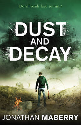 Dust and Decay - Maberry, Jonathan