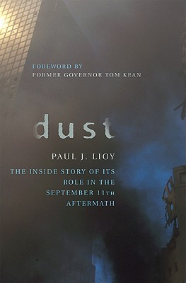 Dust: The Inside Story of Its Role in the September 11th Aftermath - Lioy, Paul J.