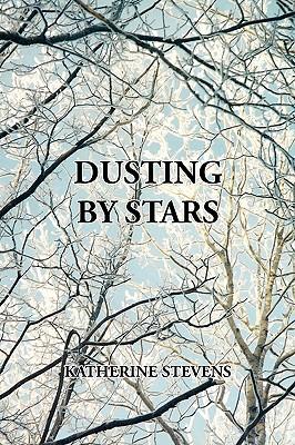 Dusting by Stars - Stevens, Katherine