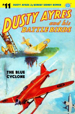 Dusty Ayres and His Battle Birds #11: The Blue Cyclone - Bowen, Robert Sidney