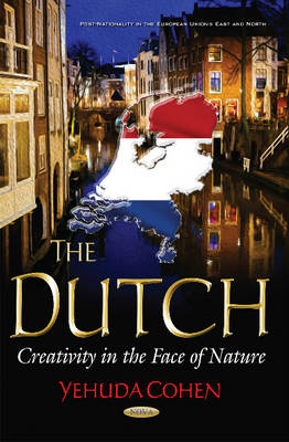 Dutch: Creativity in the Face of Nature - Cohen, Yehuda
