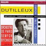 """Dutilleux: Symphonie No. 2 """"Le Double""""; Métaboles; Timbre, Espace, Mouvement"""