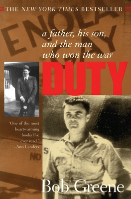 Duty:: A Father, His Son, and the Man Who Won the War - Greene, Bob