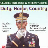 Duty, Honor, Country: A Salute to the American Soldier - U.S. Army Field Band & Soldiers' Chorus