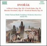 Dvorák: A Hero's Song; Czech Suite; Hussite Overture; Festival March