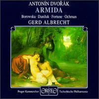 Dvorák: Armida - Czech Philharmonic Orchestra; George Fortune (vocals); Jan Markvart (vocals); Joanna Borowska (vocals);...