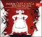 Dvorák: Cert a Káca (Kate and the Devil)