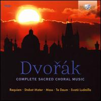 Dvorák: Complete Sacred Choral Music - Christiane Libor (soprano); Christine Brewer (soprano); Daniel Kirch (tenor); Ding Gao (baritone); Ewa Biegas (soprano);...