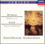 Dvor�k: Mass, Op. 86; Liszt: Missa Choralis