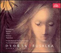 Dvor�k: Rusalka - Beno Blachut (tenor); Eduard Haken (bass); Jiri Joran (baritone); Ludmila Cervinkova (soprano);...