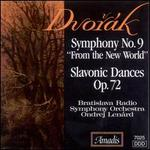 "Dvor�k: Symphony No. 9 (""From the New World""); Slavonic Dances, Op. 72"