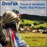 Dvorák: Theme & Variations; Poetic Tone Pictures