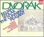 Dvorak: Selma Sedlak (The Cunning Peasant)