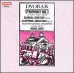 Dvorak: Symphony No. 3: Carnival Overture; Symphonic Variations