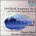 Dvorak: Symphony No. 5 / Golden Spinning Wheel