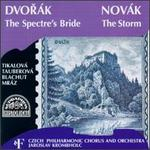 Dvorak: The Spectre's Bride; Vitezslav Novák: The Storm