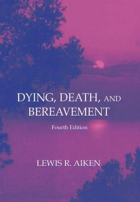 Dying Death and Bereavement 4th CL - Aiken, Lewis R, Dr.