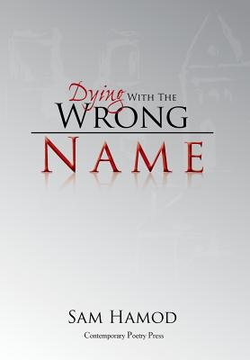 Dying with the Wrong Name - Hamod, Sam
