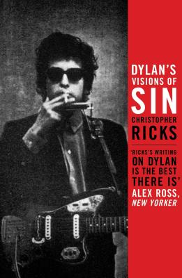 Dylan's Visions of Sin - Ricks, Christopher