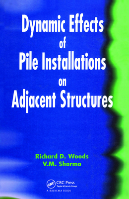 Dynamic Effects of Pile Installation on Adjacent Structures - Woods, Richard