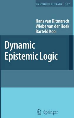 Dynamic Epistemic Logic - Van Ditmarsch, Hans, and Van Der Hoek, Wiebe, and Kooi, Barteld