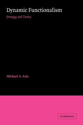 Dynamic Functionalism: Strategy and Tactics - Faia, Michael A