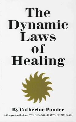 Dynamic Laws of Healing - Ponder, Catherine