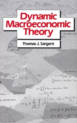 Dynamic Macroeconomic Theory - Sargent, Thomas J