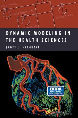 Dynamic Modeling in the Health Sciences - Hargrove, James L.