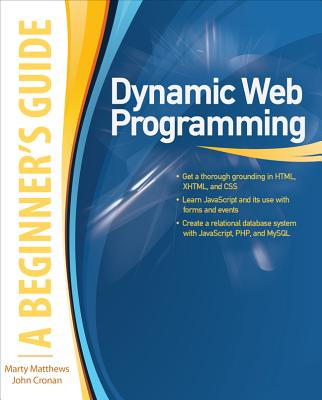 Dynamic Web Programming: A Beginner's Guide - Matthews, Marty, and Cronan, John
