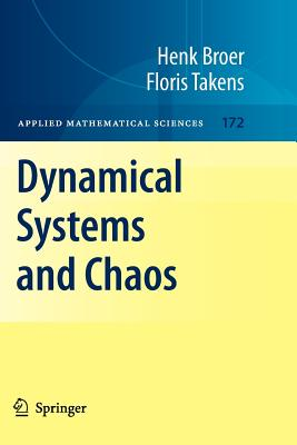Dynamical Systems and Chaos - Broer, Henk, and Takens, Floris