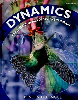 Dynamics: Analysis and Design of Systems in Motion - Tongue, Benson H
