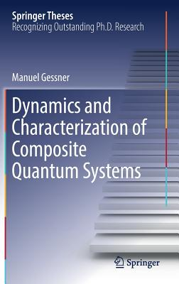 Dynamics and Characterization of Composite Quantum Systems - Gessner, Manuel