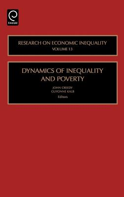 Dynamics of Inequality and Poverty - Creedy, John (Editor), and Kalb, Guyonne (Editor)