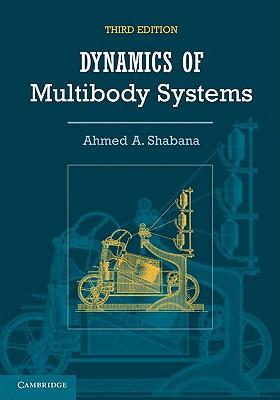 Dynamics of Multibody Systems - Shabana, Ahmed A