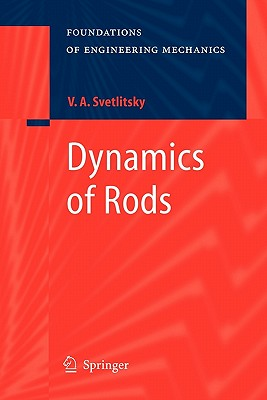 Dynamics of Rods - Svetlitsky, Valery A., and Evseev, E. (Translated by), and Ramodanova, K. (Translated by)