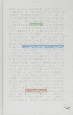 Dyslexia: The Government of Reading - Campbell, T.