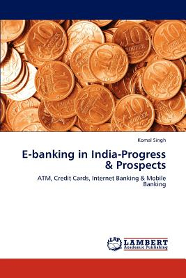 E-Banking in India-Progress & Prospects - Singh, Komal