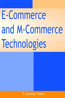 E-Commerce and M-Commerce Technologies - Deans, P Candace (Editor)