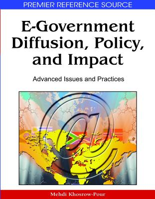 E-Government Diffusion, Policy, and Impact: Advanced Issues and Practices - Khosrow-Pour, Mehdi
