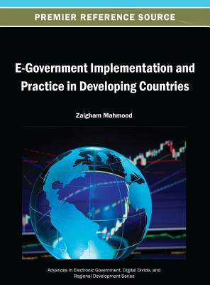 E-Government Implementation and Practice in Developing Countries - Mahmood, Zaigham (Editor)