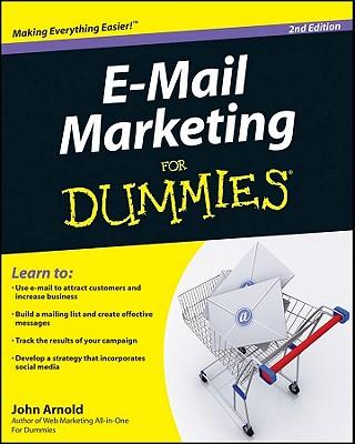 E-Mail Marketing For Dummies - Arnold, John