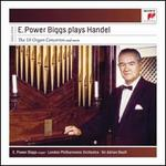 E. Power Biggs plays Handel: The 16 Concertos and More