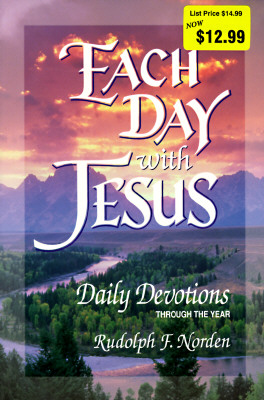 Each Day with Jesus: Daily Devotions Through the Year - Norden, Rudolph F