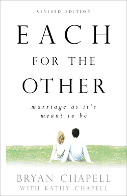 Each for the Other: Marriage as It's Meant to Be - Chapell, Bryan, and Chapell, Kathy