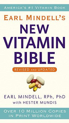 Earl Mindell's New Vitamin Bible - Mindell, Earl, Rph, PhD, PH D, and Mundis, Hester