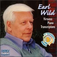 Earl Wild: Virtuoso Piano Transcriptions - Earl Wild (piano)