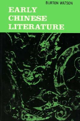 Early Chinese Literature - Watson, Burton, Professor