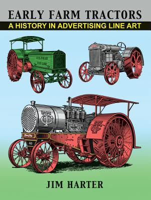 Early Farm Tractors: A History in Advertising Line Art - Harter, Jim, Mr.