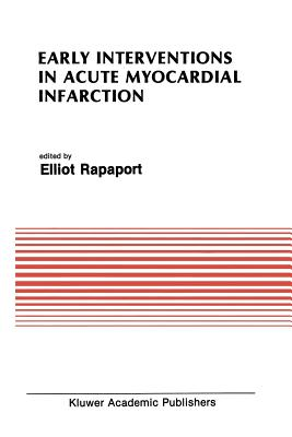 Early Interventions in Acute Myocardial Infarction - Rapaport, Elliot (Editor)